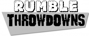 Rumble throwdowns